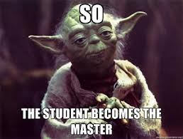 student becomes the master